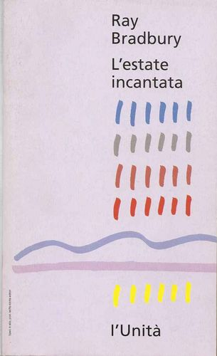 L'estate incantata - Ray Bradbury 1993