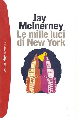 Le mille luci di New York - Jay McInerney; ed. Bompiani