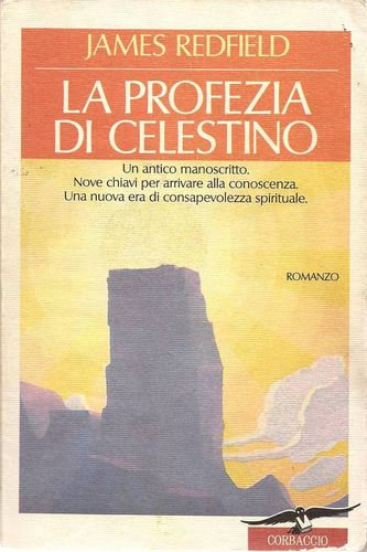 La profezia di Celestino - James Redfield; ed. Corbaccio