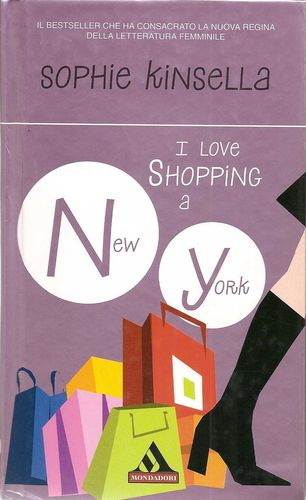 I love shopping a New York - Sophie Kinsella; Mondadori